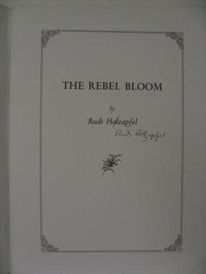The Rebel Bloom by Rudi Holzapfel