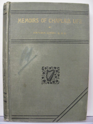 Memoirs of Chaplain Life by Reverend W Corby
