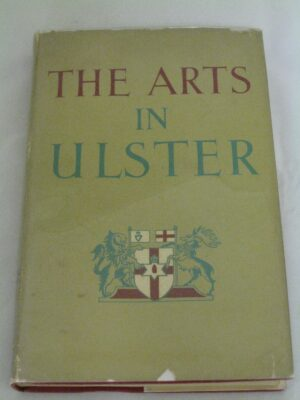 The Arts in Ulster by Sam Hanna Bell