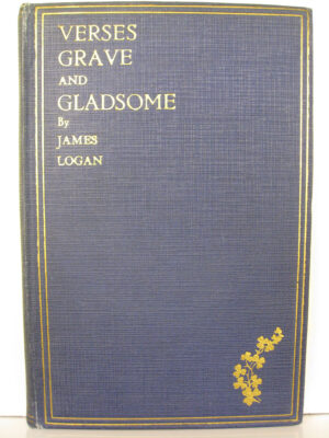 Verses Grave and Gladsome by James Logan