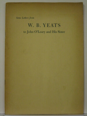 Some Letters from WB Yeats to John O'Leary and his Sister by Alan Wade