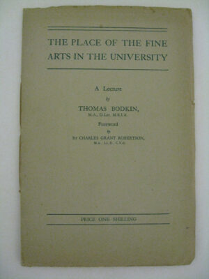The Place of the fine Arts in the University by Thomas Bodkin