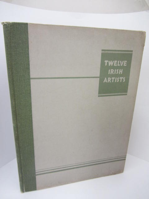 Twelve Irish Artists by Thomas Bodkin
