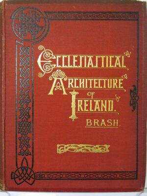 The Ecclesiastical Architecture of Ireland