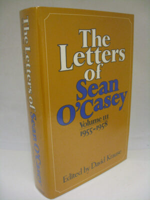 The Letters of Sean O'Casey by Sean O'Casey (Edited by David Krause)