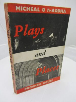 Plays and Places by Michael O'hAodha