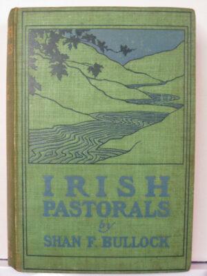 Irish Pastorals by Shan F Bullock
