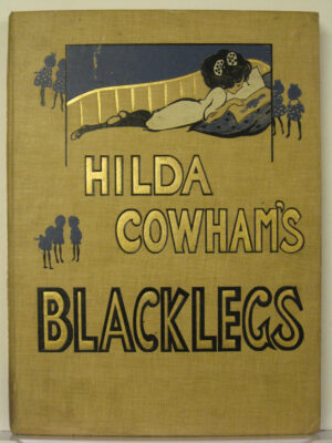 Hilda Cowham's Blacklegs and Others by Hilda Cowham