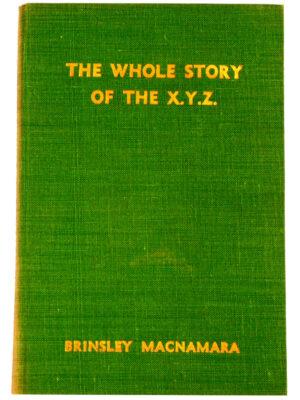 The Whole Story of XYZ. Inscribed Copy (1951) by Brinsley MacNamara