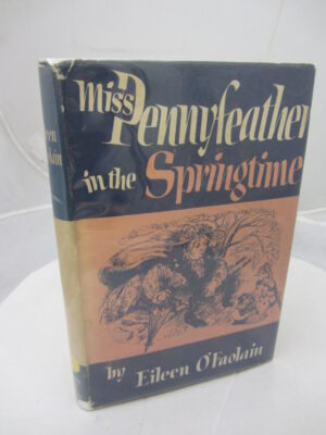Miss Pennyfeather in the Springtime by Eileen O'Faolain
