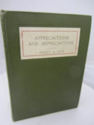 Appreciations and Depreciations by Ernest A Boyd