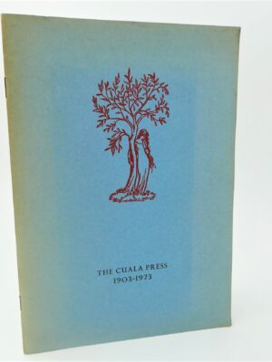 The Cuala Press 1903-1973. An Exhibition by The Cuala Press Exhibition