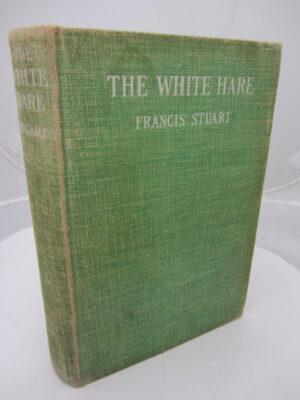 The White Hare A Novel by Francis Stuart