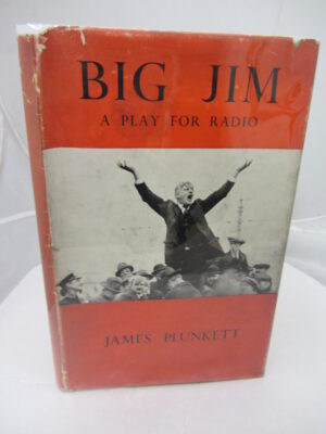 Big Jim  A Play for Radio by James Plunkett