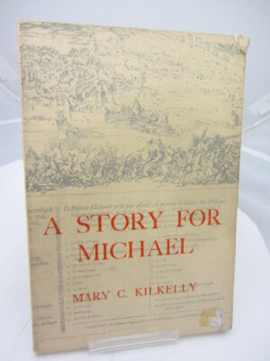 A Story For Michael by Mary C Kilkelly