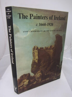 The Painters of Ireland c.1660-1920 by Anne Crookshank / The Knight of Glin.