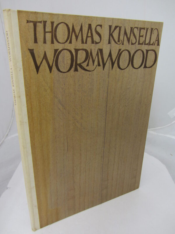 Wormwood.  Limited Signed Edition. by Thomas Kinsella