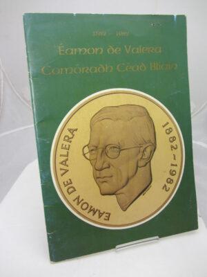 Eamon De Valera.  Comóradh Céad Blíaín.  1882-1982. by Eamon De Valera