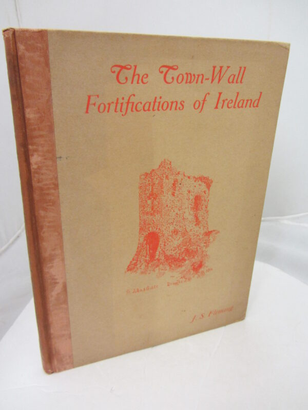 The Town-Wall Fortifications of Ireland (1914) by J.S. Fleming