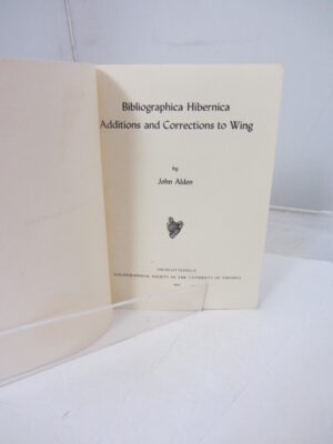 Bibliographica Hibernica. Additions and Corrections to Wing. by John Alden