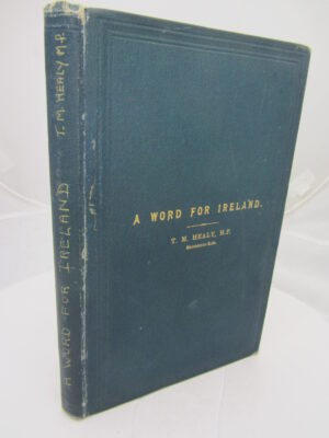 A Word for Ireland. by T.M. Healy