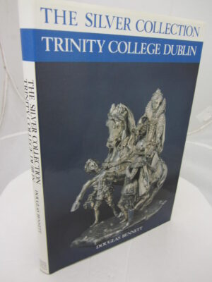The Silver Collection Trinity College Dublin. by Douglas Bennett