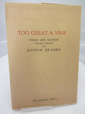Too Great A Vine. Poems and Verses. by Austin Clarke