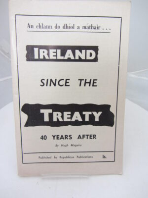Ireland Since the Treaty. 40 Years After. by Hugh Maguire