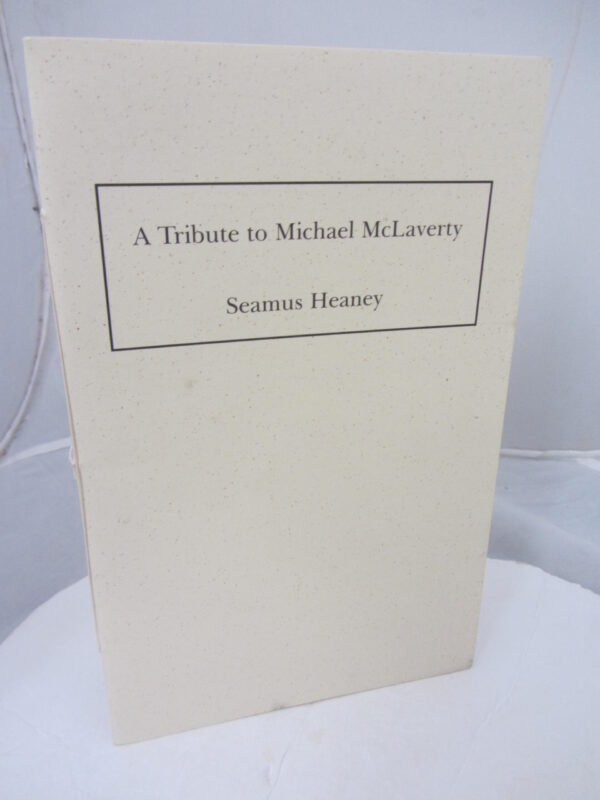 A Tribute to Michael McLaverty. by Seamus Heaney