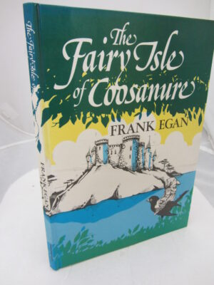 The Fairy Isle of Coosanure. by Frank Egan