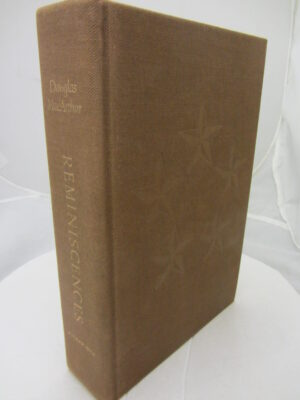 Reminiscences General of the Army Douglas MacArthur. Limited Signed Edition by Douglas MacArthur