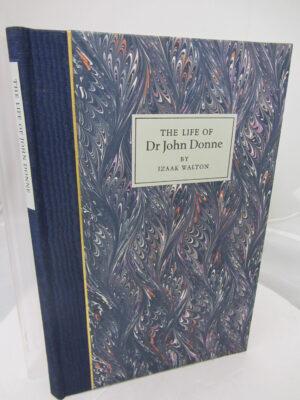 The Life of Dr. John Donne.  Late Dan of St. Paul's Church