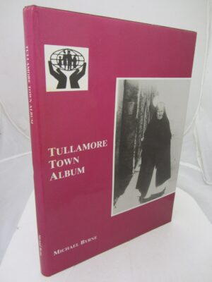 Tullamore Town Album.  [Co. Offaly interest] by Michael Byrne