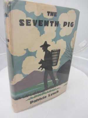 The Seventh Pig and Other Irish Fairy Tales.  Illustrated by J. Sullivan. by Patricia Lynch