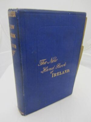 The New Hand-Book of Ireland.  Illustrated. (1871) by James Godkin / John A. Walker.