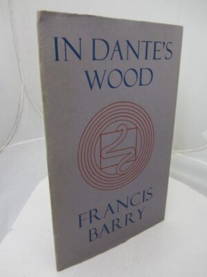 In Dante's Wood. Love Poems by Francis Barry