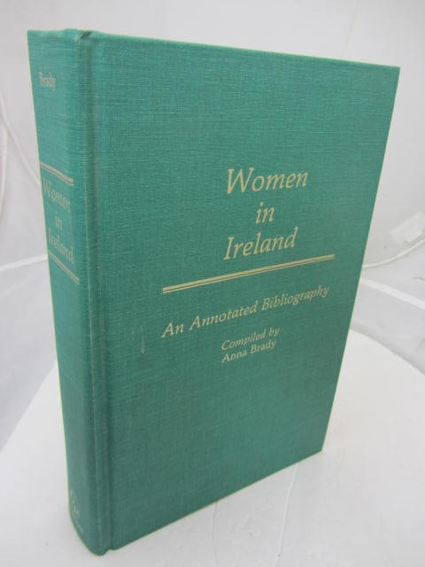 Women In Ireland. An Annotated Bibliography by Anna Brady