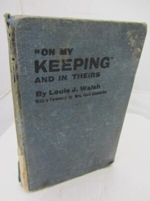 On My Keeping and in Theirs.  A Record of Experiences 'On the Run