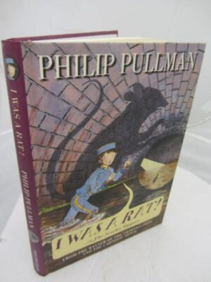 I Was A Rat. Or The Scarlet Slipper. by Phillip Pullman