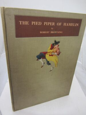 The Pied Piper of Hamelin. by Robert Browning