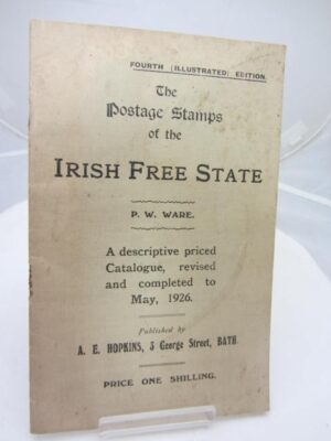 The Postage Stamps of the Irish Free State. A Descriptive Priced Catalogue