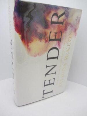 Tender. Author Signed by Belinda McKeon