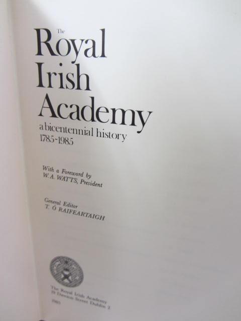 The Royal Irish Academy. A Bicentennial History 1785-1985. by T. Ó Raifeartaigh (Editor)