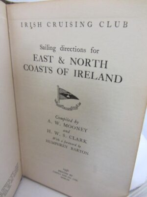 ailing Directions for East and North Coasts of Ireland. By the Irish Cruising Club. (1956) by A. Mooney