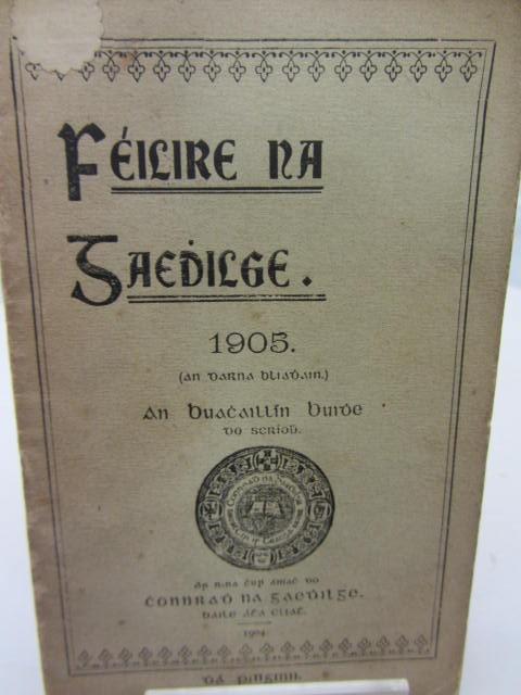 Féilire na Gaeilge. (An Buachaillin Buidhe) do Sgriobh. Comradh na Gaedhilge 1905-1911 by An Buachaillin Buidhe