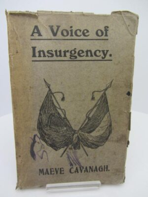 A Voice of Insurgency.  A collection of Poems of 1916 by Maeve Cavanagh