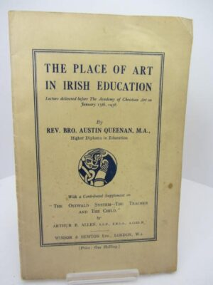 The Place of Art in Irish Education. by Rev. Austin Queenan