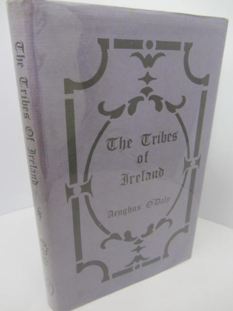 The Tribes of Ireland: A Satire by Aenghus O'Daly by Aenghus O'Daly