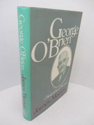 George O'Brien. A Biographical Memoir. D by James Meenan