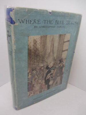 Where the Blue Begins. by Christopher Morley.  [Arthur Rackham]